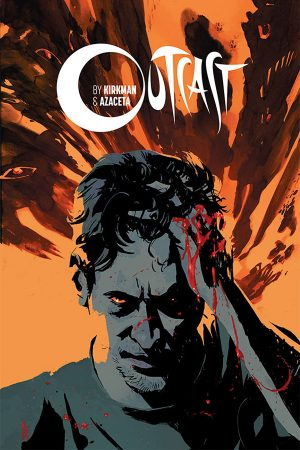 Outcast By Kirkman And Azaceta