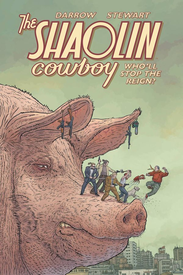 Shaolin Cowboy Who Will Stop The Reign (Graphic Novel)