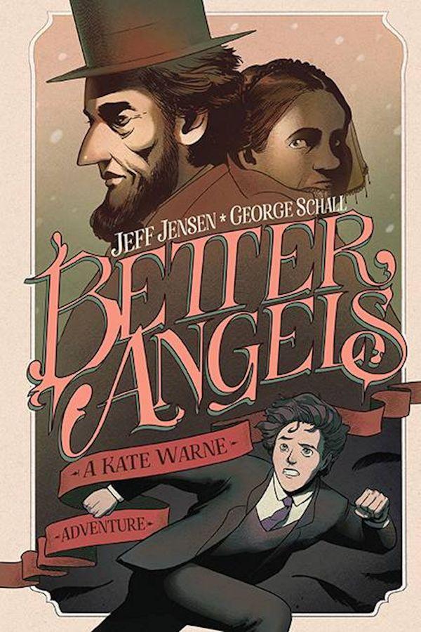 Better Angels Kate Warne Adventure (Original Graphic Novel)